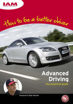 How to be a Better Driver: Advanced Driving the Essential Guide by John Sootheran image