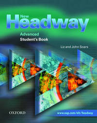 New Headway: Advanced: Student's Book by Liz Soars