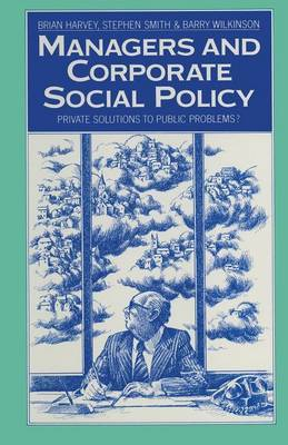 Managers and Corporate Social Policy by Brian Harvey