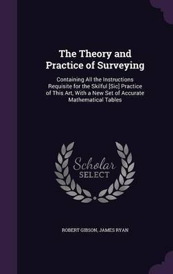 The Theory and Practice of Surveying by Robert Gibson image