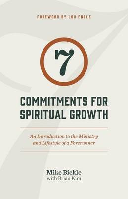 7 Commitments for Spiritual Growth by Mike Bickle