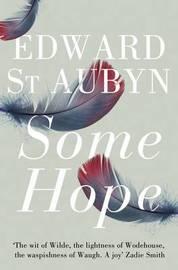 Some Hope by Edward St.Aubyn