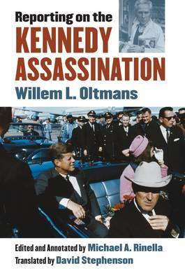 Reporting on the Kennedy Assassination by Willem L Oltmans image