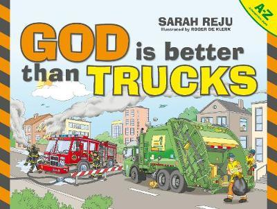 God Is Better Than Trucks by Sarah Reju