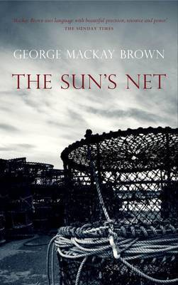 The Sun's Net by George Mackay Brown