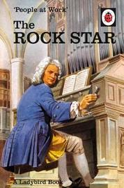 People at Work: The Rock Star (Ladybird for Grown-Ups) by Jason Hazeley