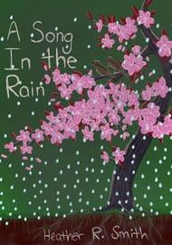 A Song in the Rain by Heather Smith