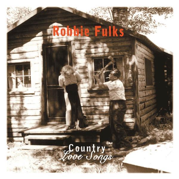 Country Love Songs by Robbie Fulks