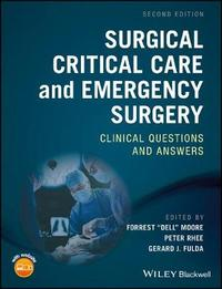 Surgical Critical Care and Emergency Surgery by Forrest O. Moore