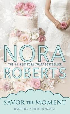 Savor the Moment by Nora Roberts image