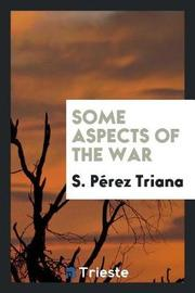 Some Aspects of the War by S Perez Triana image