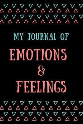 My Journal of Emotions & Feelings by Marinova Journals