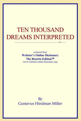 Ten Thousand Dreams Interpreted: Extracted from Webster's Online Dictionary - The Rosetta Edition by ICON Reference image