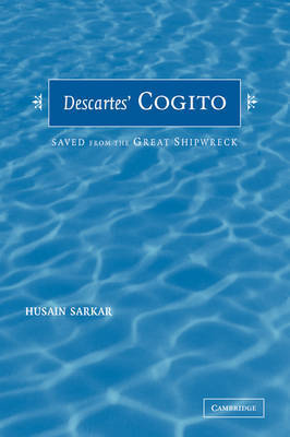 Descartes' Cogito by Husain Sarkar