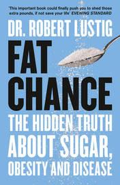 Fat Chance by Robert Lustig