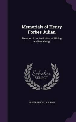 Memorials of Henry Forbes Julian by Hester Pengelly Julian image