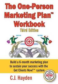 The One-Person Marketing Plan Workbook by C.J. Hayden