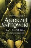 Baptism of Fire (The Witcher #4) (UK Ed.) by Andrzej Sapkowski