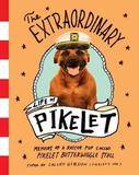 The Extraordinary Life of Pikelet by Calley Gibson