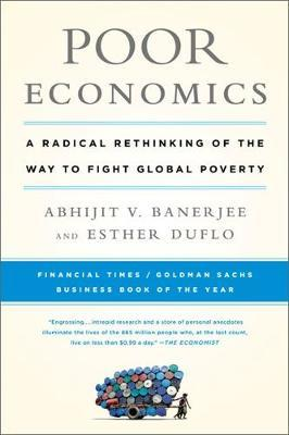 Poor Economics by Abhijit Banerjee