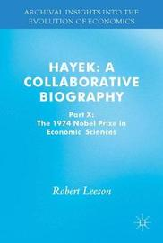 Hayek: A Collaborative Biography by Robert Leeson
