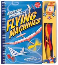 Rubber-Band-Powered Flying Machines by Klutz Press