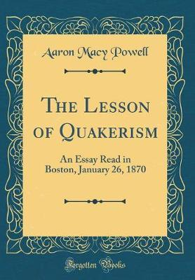 The Lesson of Quakerism by Aaron Macy Powell