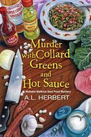 Murder with Collard Greens and Hot Sauce by A L Herbert
