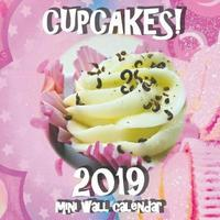 Cupcakes! 2019 Mini Wall Calendar by Sea Wall