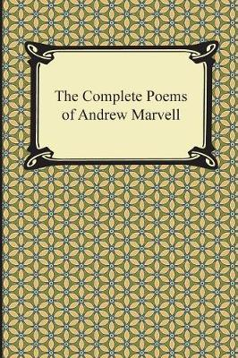 The Complete Poems of Andrew Marvell by Andrew Marvell