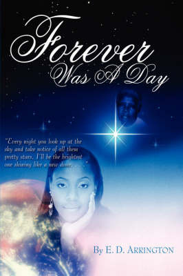 Forever Was A Day by E.D. Arrington image