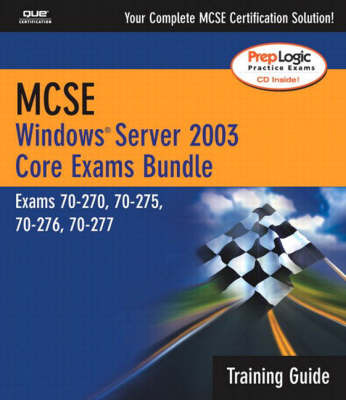 MCSE Windows Server 2003 Core Exams Training Guide: Exams 70-270, 70-275-70-276, 70-277 by April Que Development image