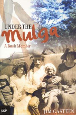 Under the Mulga: A Bush Memoir by Jim Gasteen image