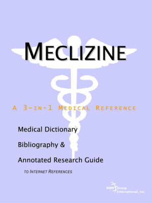 Meclizine - A Medical Dictionary, Bibliography, and Annotated Research Guide to Internet References by ICON Health Publications image