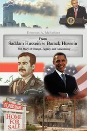 From Saddam Hussein to Barack Hussein: The Story of Change, Legacy & Ascendancy by Donovan A. McFarlane image