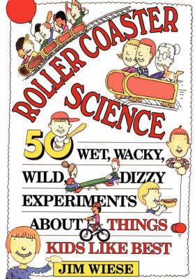 Roller Coaster Science by Jim Wiese