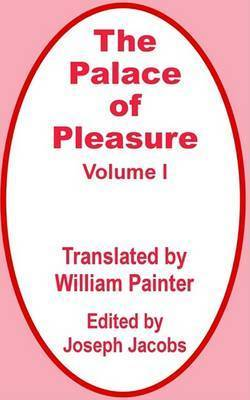 The Palace of Pleasure (Volume One)