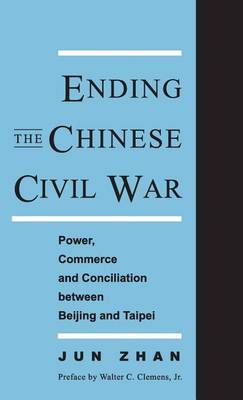 Ending the Chinese Civil War by Jun Zhan image