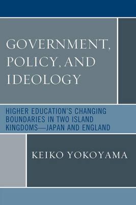 Government, Policy, and Ideology by Keiko Yokoyama