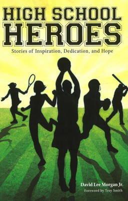 High School Heroes by David Lee Morgan
