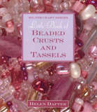 Little Book of Beaded Crusts and Tassels by Helen Dafter
