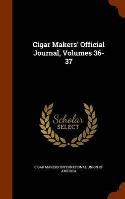 Cigar Makers' Official Journal, Volumes 36-37 image