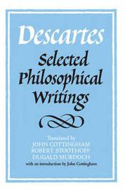 Descartes: Selected Philosophical Writings by Rene Descartes