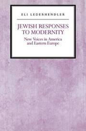 Jewish Responses to Modernity by Eli Lederhendler