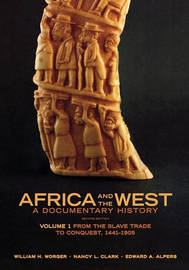 Africa and the West: A Documentary History by William H. Worger