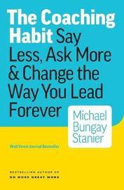 Coaching Habit by Michael Bungay Stanier