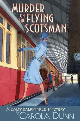 Murder on the Flying Scotsman by Carola Dunn