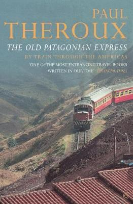 The Old Patagonian Express by Paul Theroux image