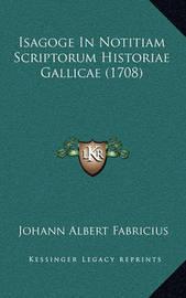 Isagoge in Notitiam Scriptorum Historiae Gallicae (1708) by Johann Albert Fabricius