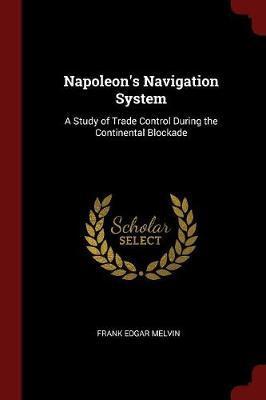Napoleon's Navigation System by Frank Edgar Melvin